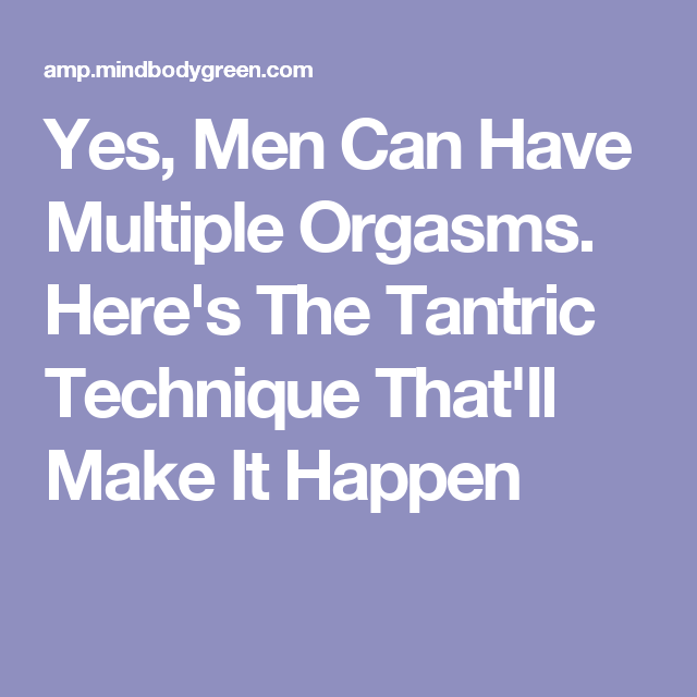 How can i have multiple orgasms