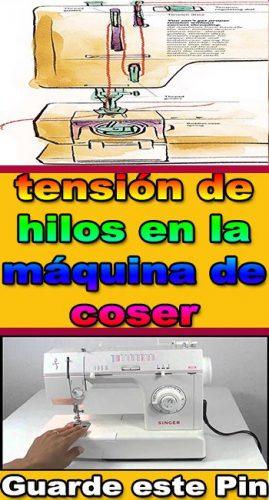 Como comprender la tensión de hilos en la máquina de coser