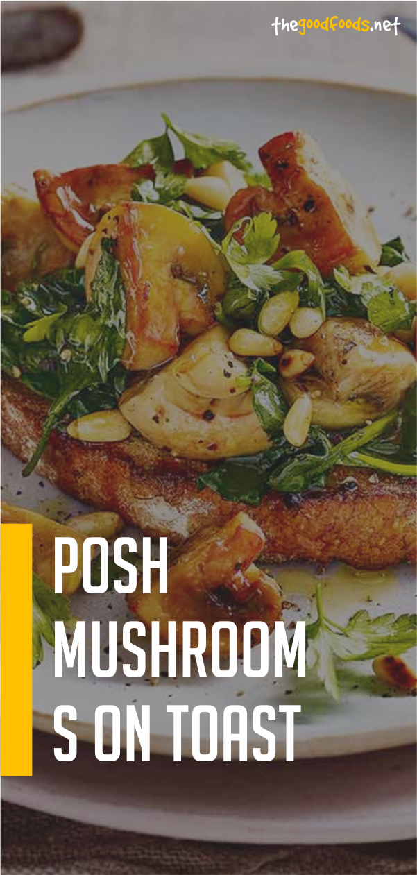 Posh Mushrooms On Toast Recipe Vegetarian Recipes Food