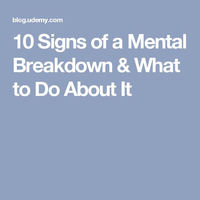 mental breakdown symptoms treatment