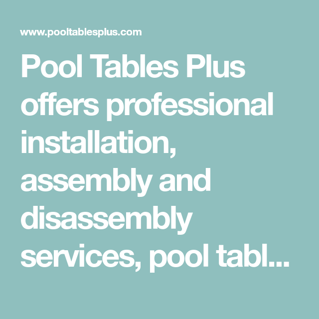 Pool tables plus offers professional installation assembly and pool tables plus offers professional installation assembly and disassembly services pool table replacement services greentooth Images