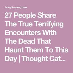 Photo of 27 People Share The True Terrifying Encounters With The Dead That Haunt Them To This Day