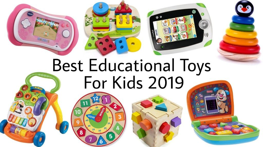 Best Educational Toys For Kids Top Learning Toys For Children 2019 Educational Toys For Kids Baby Learning Toys Best Educational Toys