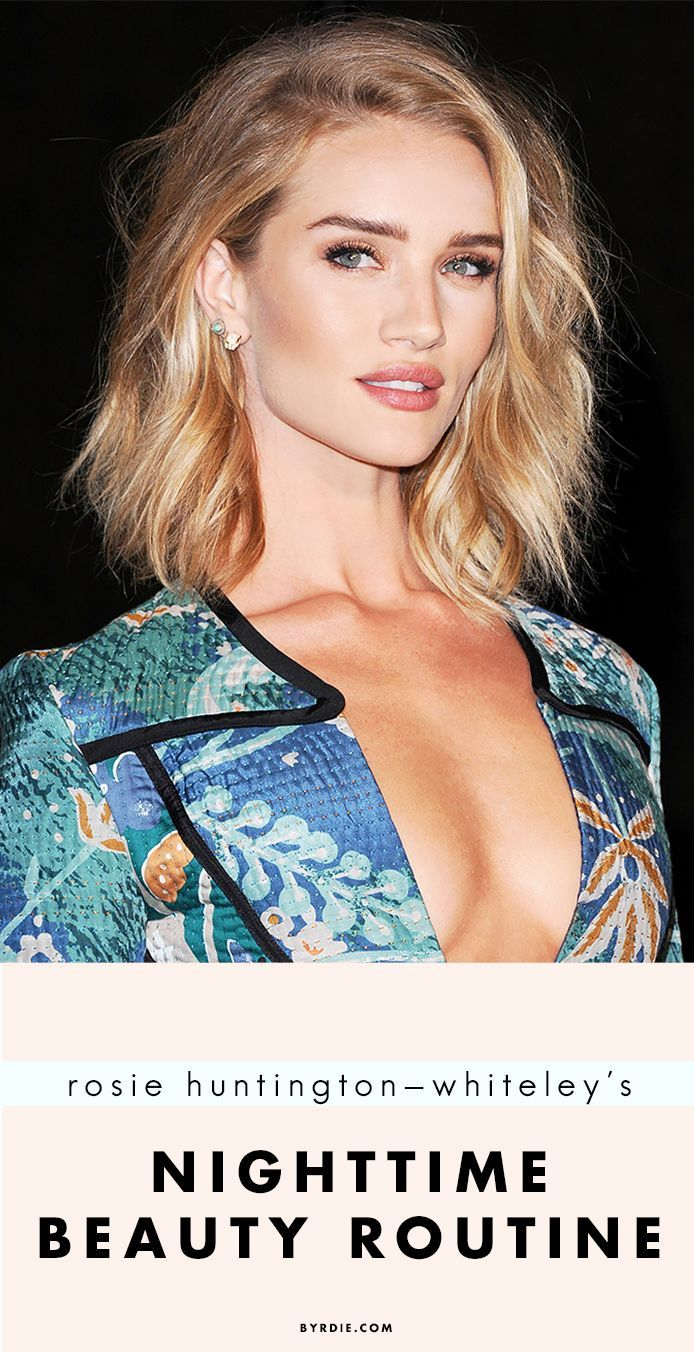 picture Exclusive: Rosie Huntington-Whiteley on Her Nighttime Beauty Routine