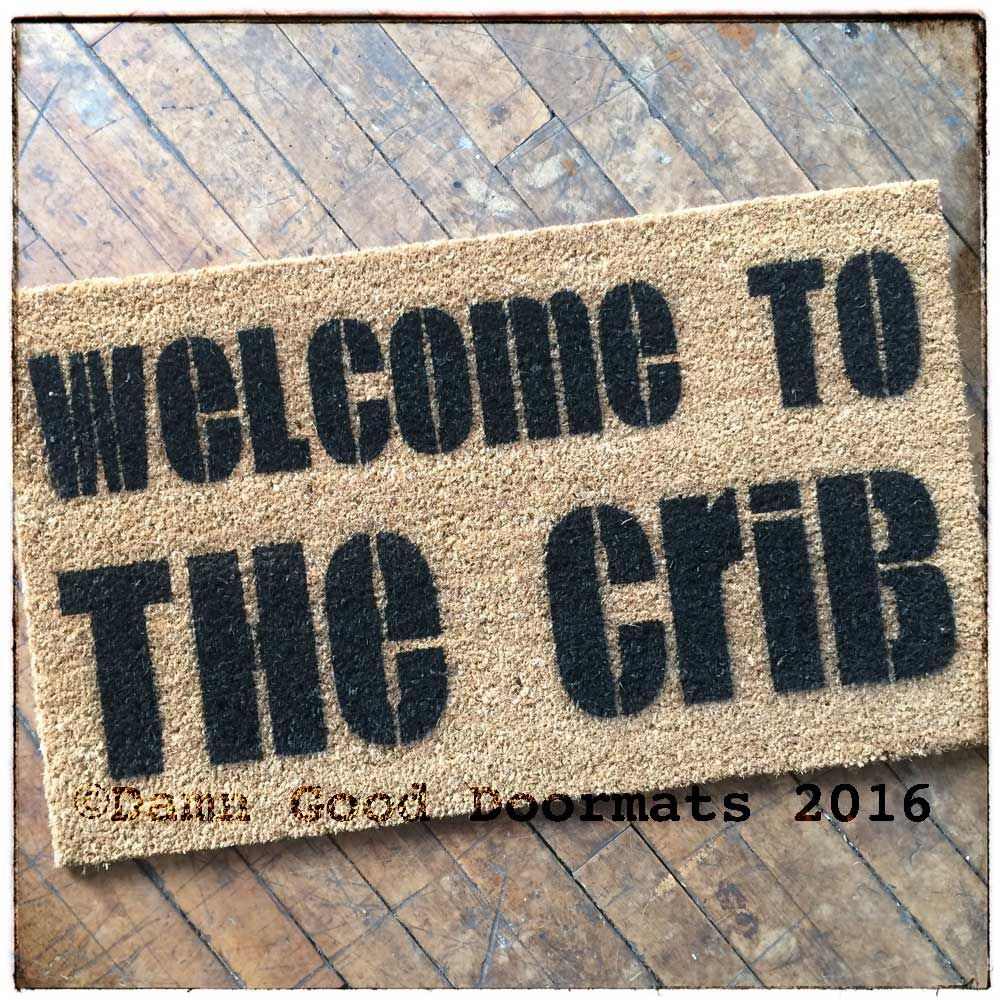 welcome to the crib doormat funny novelty doormat more mantras for a peaceful
