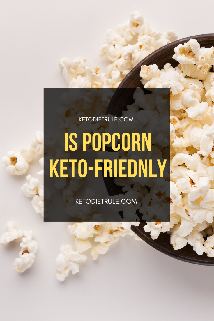Is Popcorn Keto Friendly Can You Eat Popcorn On Keto Keto Diet Rule Keto Diet Keto Recipes Easy Low Carb Keto