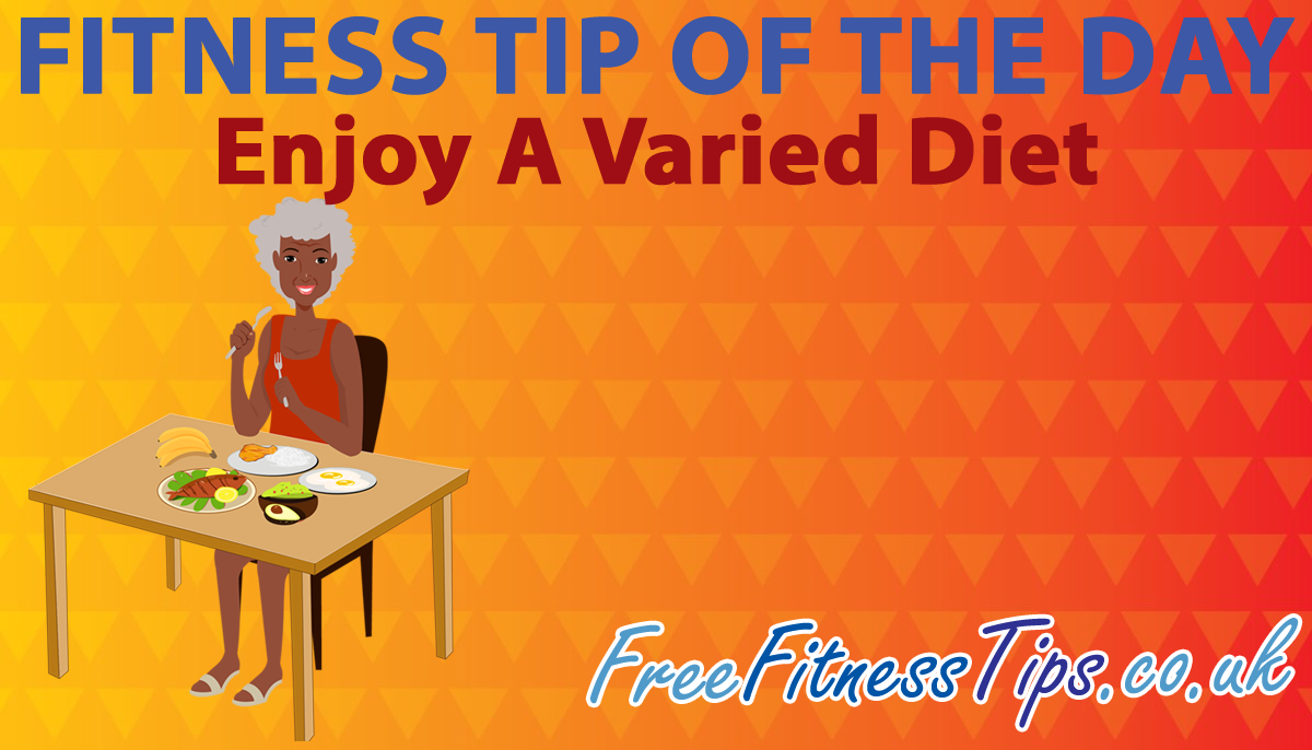Fitness Tip Of The Day Enjoy A Varied Diet Health