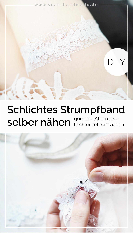 Diy Strumpfband Zur Hochzeit Nahen Yeah Handmade Strumpfband Hochzeit Strumpfband Hochzeitskleid Nahen