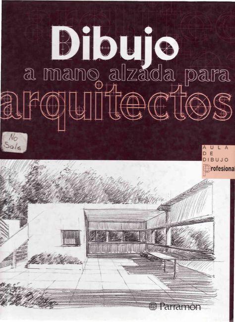 Dibujo A Mano Alzada Para Arq Completo Pdf Documents Dibujo De Arquitectura Arquitectura Dibujos De Arquitectura Concepto