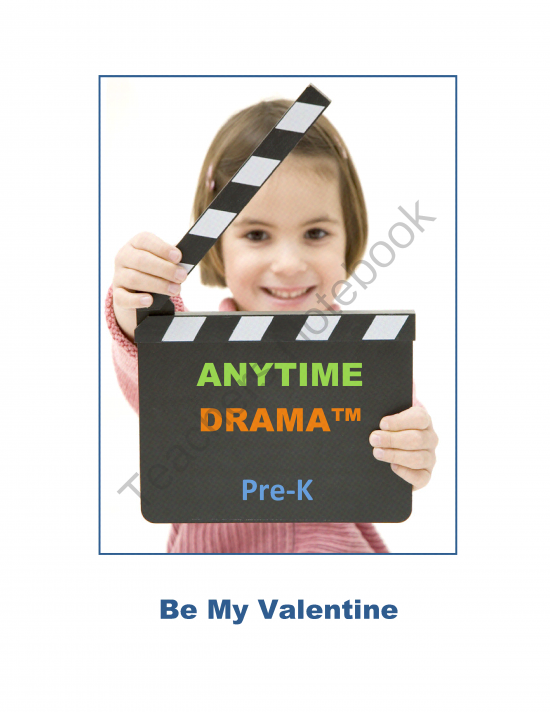 Be My Valentine from AnytimeDrama from AnytimeDrama on TeachersNotebook.com (21 pages)  - Explore Valentine's Day through a wide variety of fun, educational drama activities!