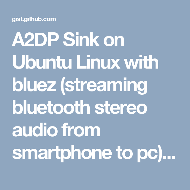 A2DP Sink on Ubuntu Linux with bluez (streaming bluetooth