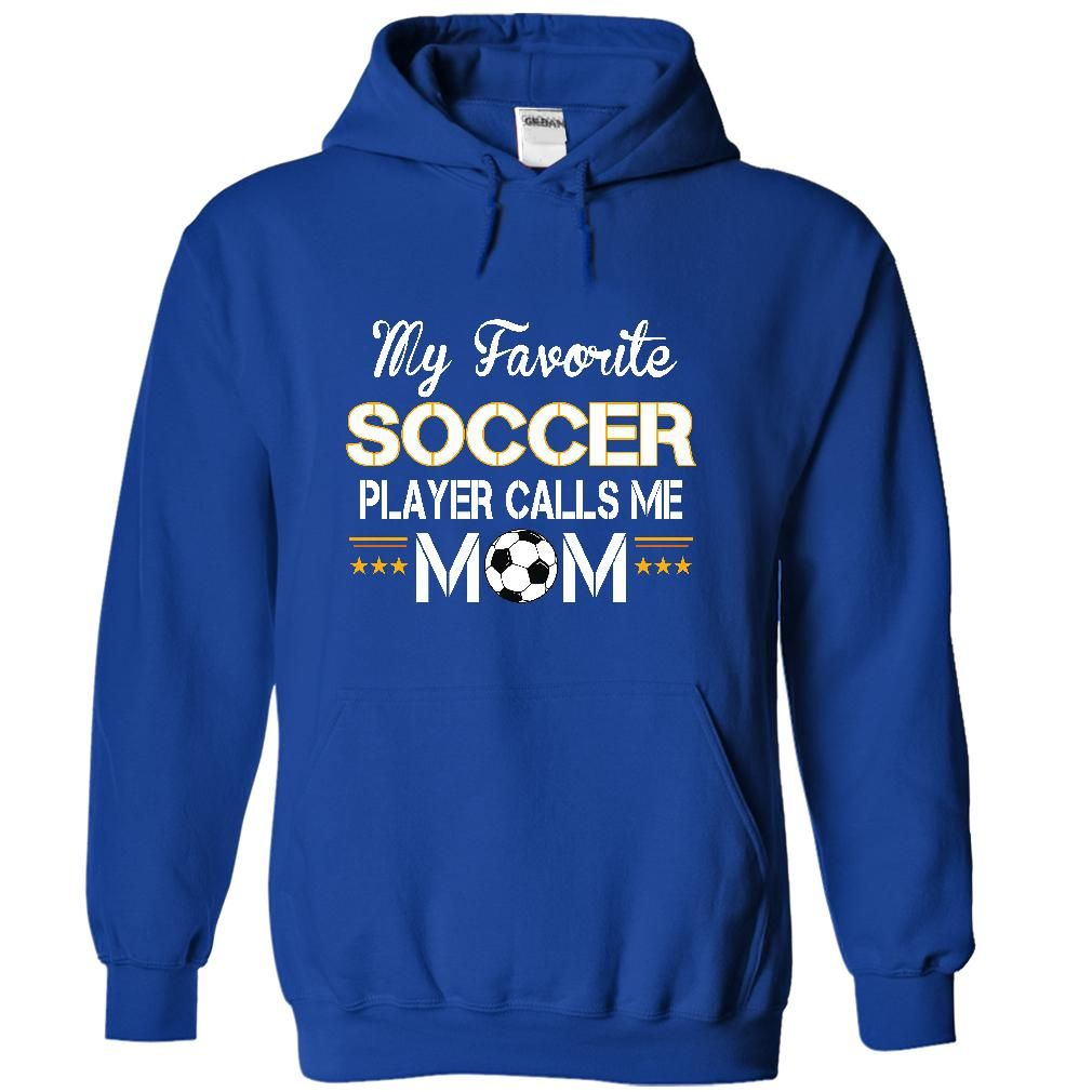 Cool Soccer Mom Shirt https://www.sunfrog.com/My-favorite-SOCCER-player-calls-me-mom-4345-RoyalBlue-17998604-Hoodie.html?13363
