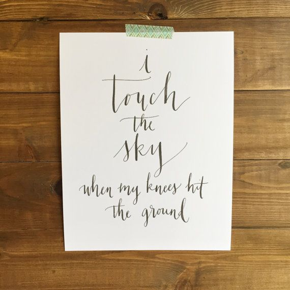 I Touch The Sky When My Knees Hit The Ground Hand Written