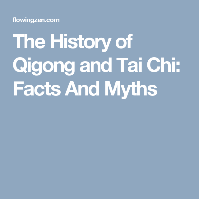 The History of Qigong and Tai Chi: Facts And Myths | Qi Gong