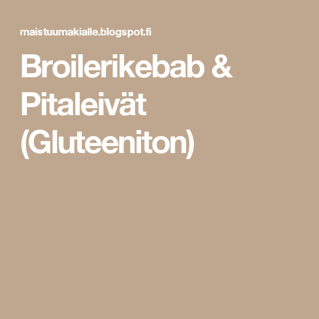 Broilerikebab & Pitaleivät (Gluteeniton)