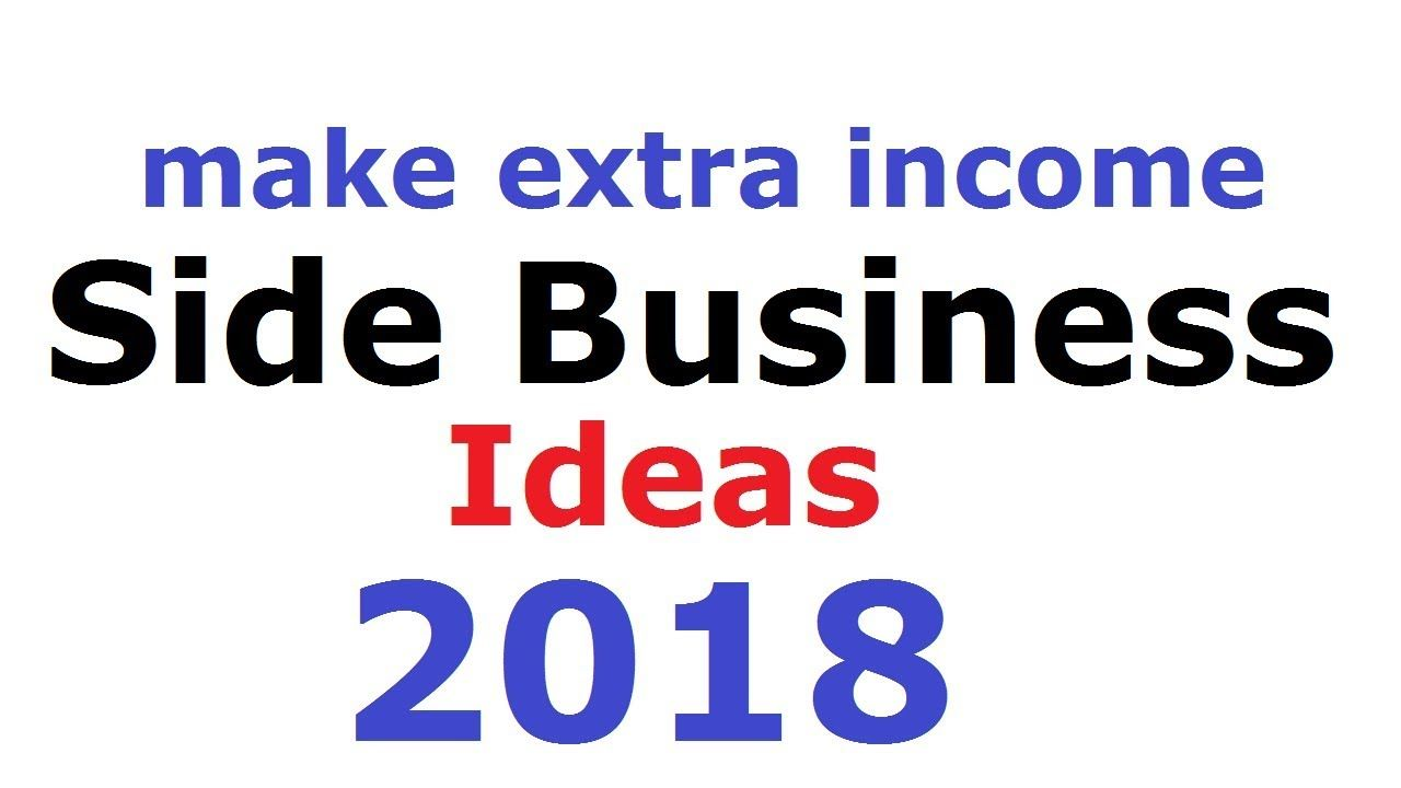 28 Side Business Ideas for 2018 | Business Ideas for 2018