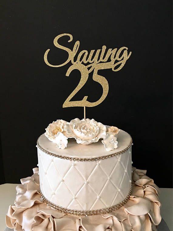 Any Number Gold Glitter 25th Birthday Cake Topper Slaying 25 Cake