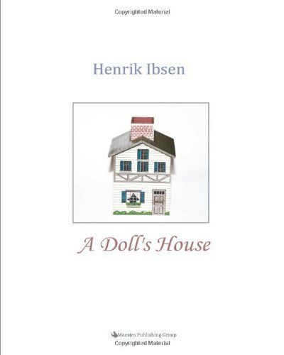 A Doll S House By Henrik Ibsen Avec Images