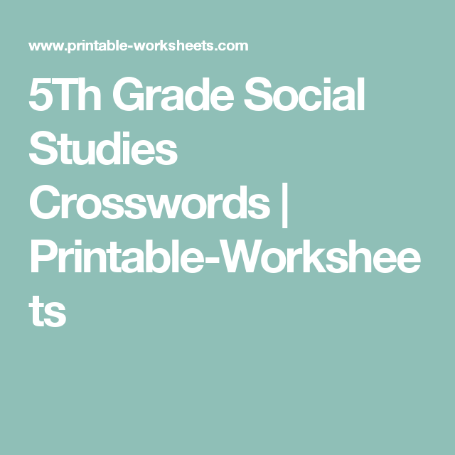 5Th Grade Social Studies Crosswords | Printable-Worksheets | Year by ...