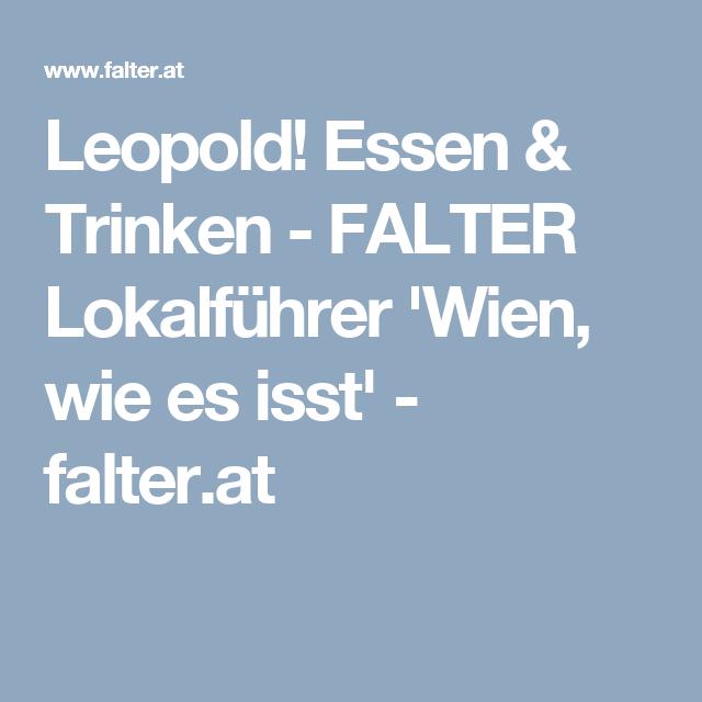 Leopold Essen Trinken Falter Lokalführer Wien Wie Es Isst