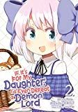 If It's for My Daughter, I'd Even Defeat a Demon Lord 2