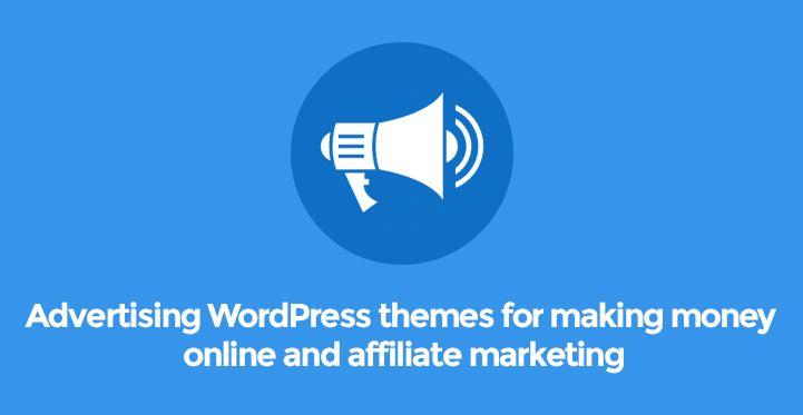 Advertising WordPress themes for making money online & marketing ...