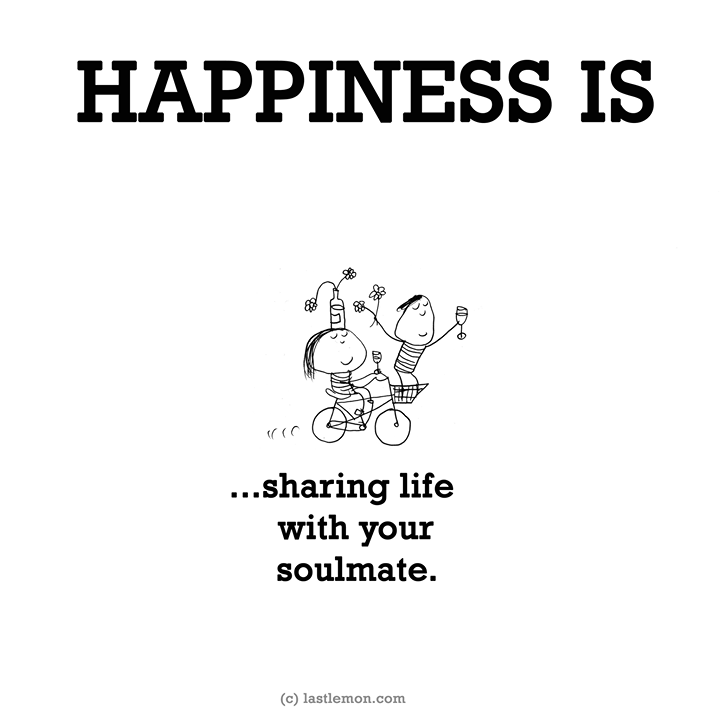 Happiness Is Sharing Life With Your Soulmate