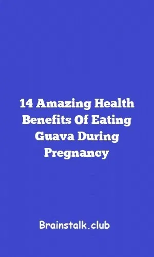14 Amazing Health Benefits Of Eating Guava During Pregnancy – Brains Talk – Pregnancy & Pregnant