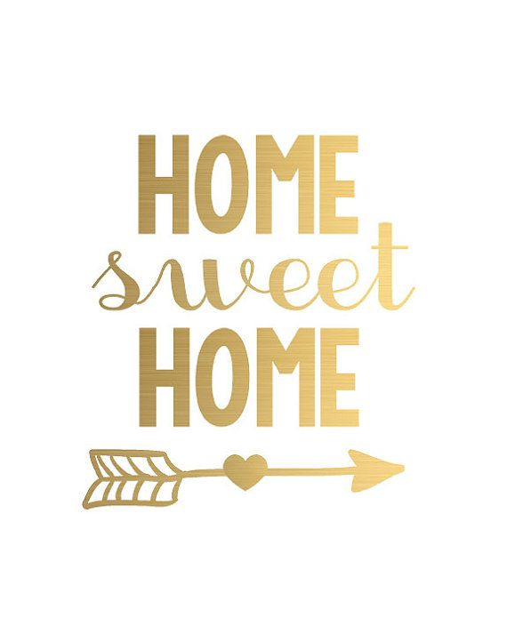 Home Sweet Home Gold Foil Arrow Digital Printable Typography