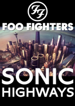 """FOO FIGHTERS: SONIC HIGHWAYS - Documentary Mania: """"Foo Fighters commemorate their 20th anniversary by documenting the eight-city recording odyssey that produced their latest, and eighth, studio album. Foo Fighters founder Dave Grohl directs the series, which taps into the musical heritage and cultural fabric of eight cities: Chicago, Austin, Nashvil"""""""