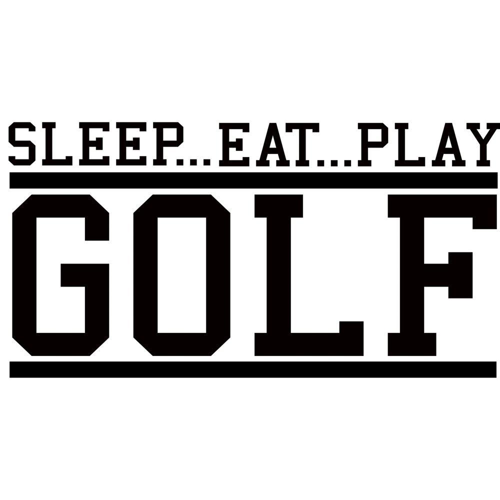 Overstock Online Stores: SLEEP...EAT...PLAY GOLF' Vinyl Art Quote