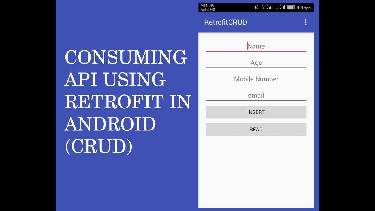 CONSUMING REST API USING RETROFIT IN ANDROID CRUD PT1