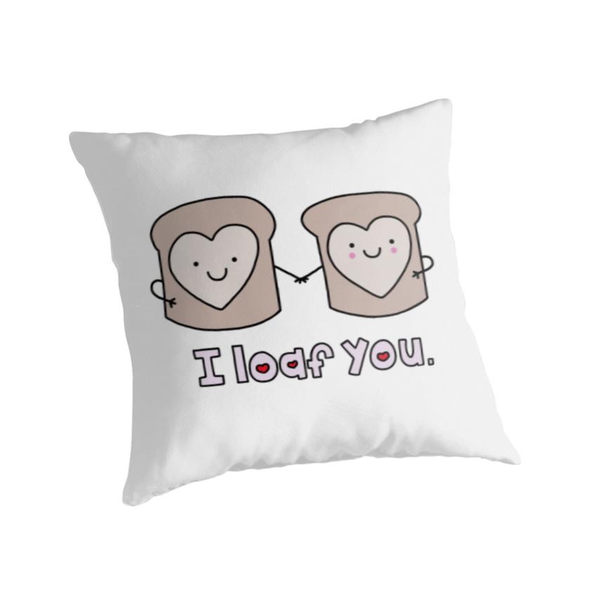 Cute Throw Pillows Pinterest : i loaf you, punny, puns, cute throw pillow, anniversary gift, valentine s gift, mother s day ...