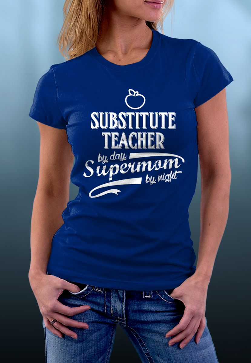 4794f95327 Supermom By Night - Substitute Teachers