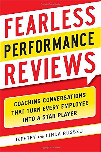 Fearless Performance Reviews Coaching Conversations that Turn - performance reviews