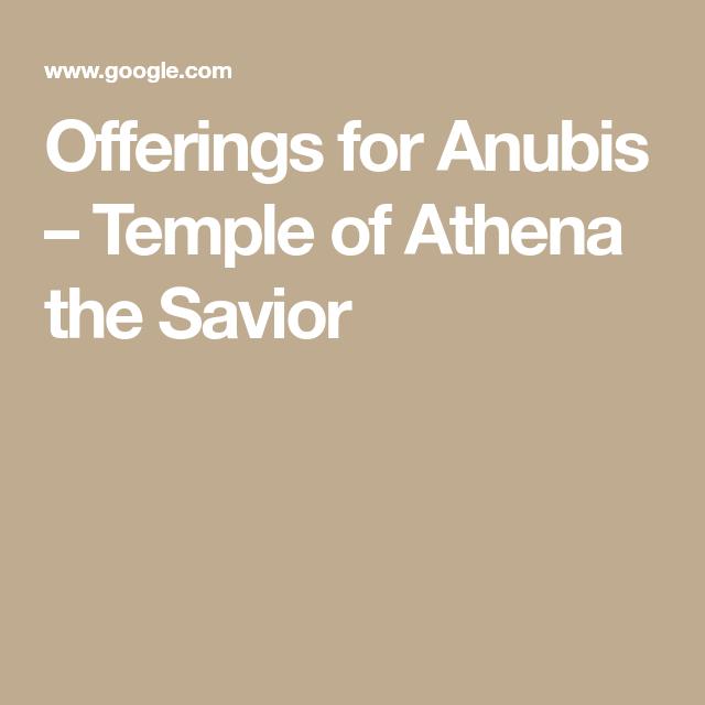 Offerings for Anubis – Temple of Athena the Savior | Yinepu | Anubis