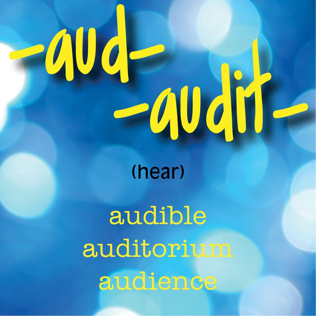 aud audit (hear) audible, auditorium, audience Word
