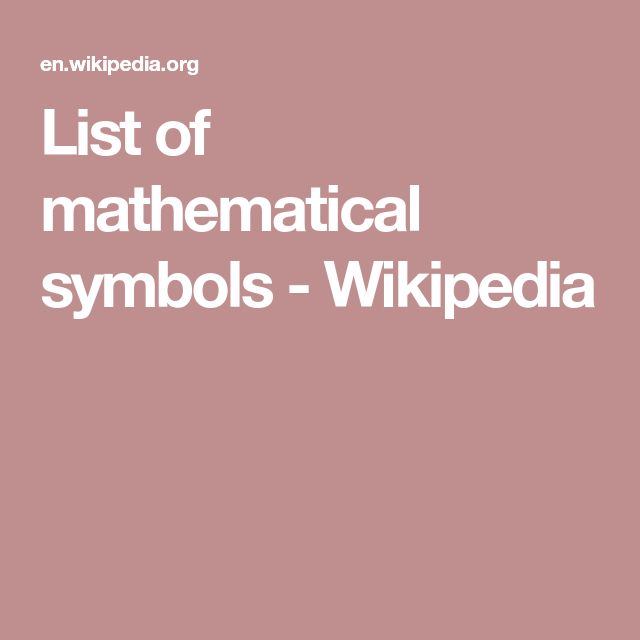List Of Mathematical Symbols Wikipedia Kids And Parenting