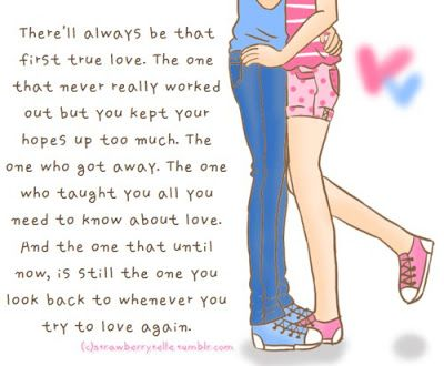 First True Love Quotes First Love Quotes True Love Quotes Quotes About The One
