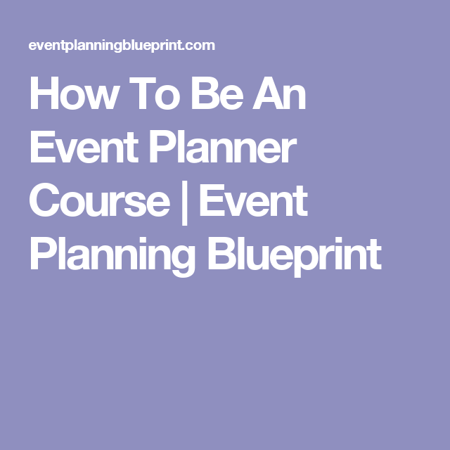How to be an event planner course event planning blueprint event how to be an event planner course event planning blueprint malvernweather Choice Image
