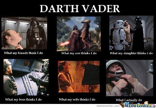 Darth Vader - what I do.