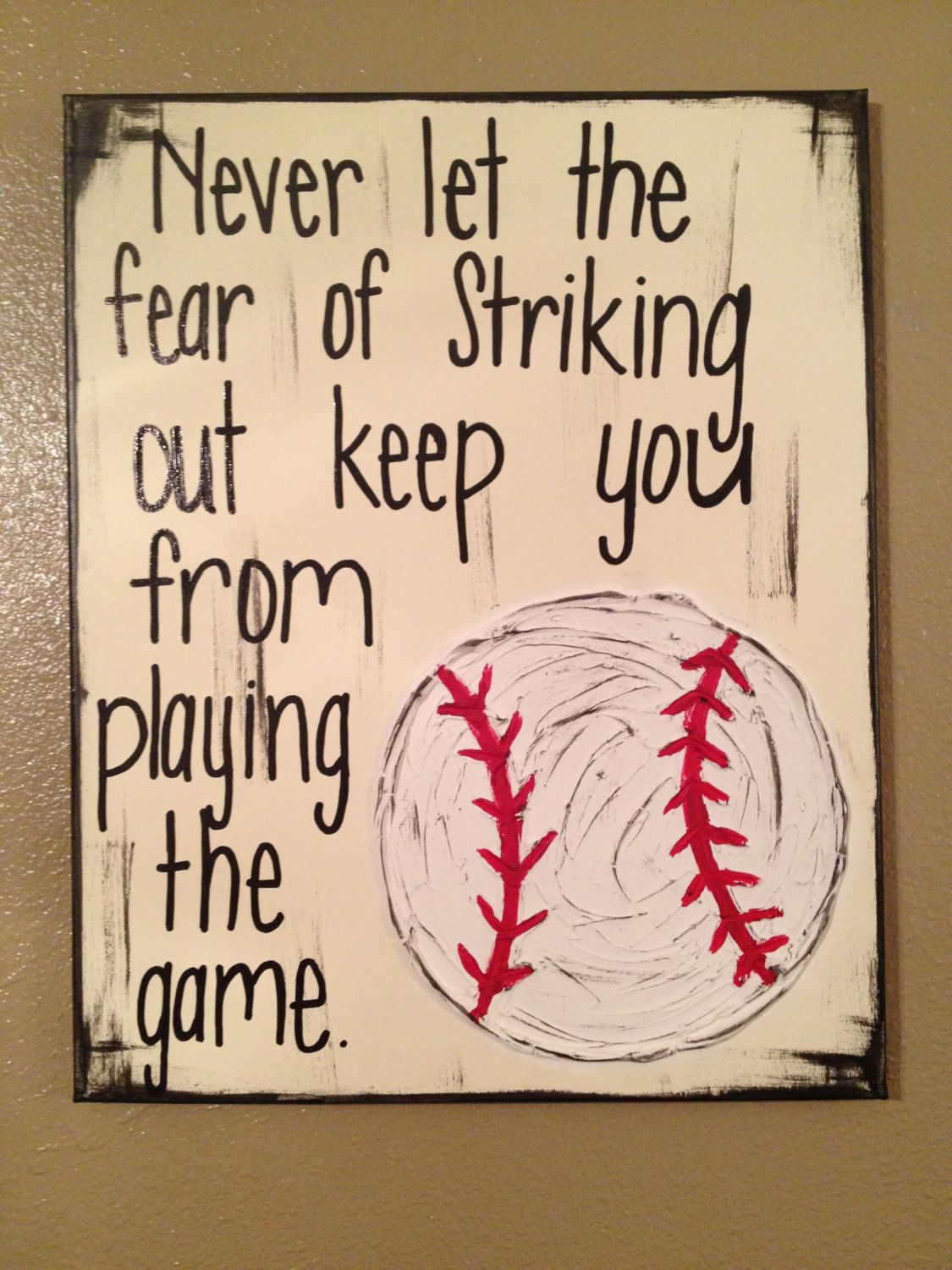 Baseball Life Quotes Baseball Textured Canvas Never Let The Fear  Everything Baseball