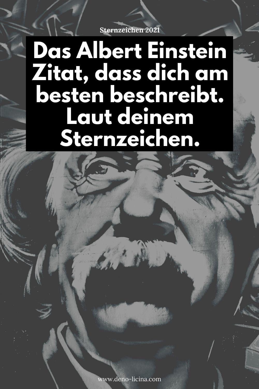 Das Albert Einstein Zitat Dass Dich Am Besten Beschreibt Laut Deinem Sternzeichen In 2021 Einstein Zitate Albert Einstein Zitate Einstein