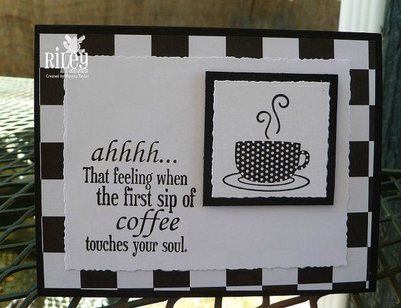 Handmade Greeting Card - Great for Coffee Lover's Birthday or Special Occasion