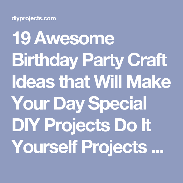 19 awesome birthday party craft ideas that will make your day 19 awesome birthday party craft ideas that will make your day special diy projects do it solutioingenieria Images