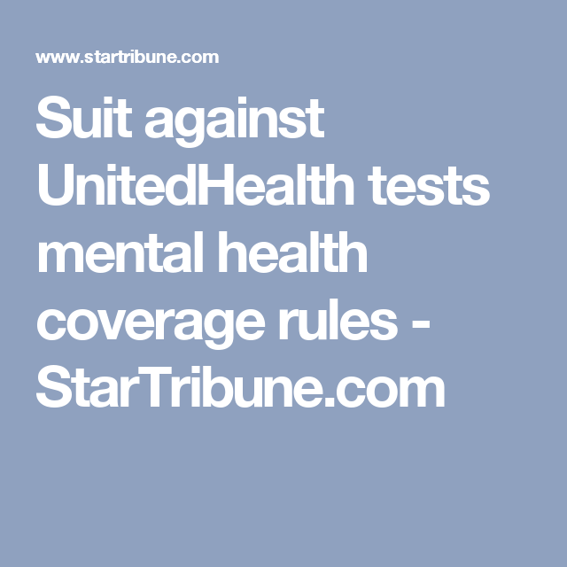 Suit Against Unitedhealth Tests Mental Health Coverage Rules