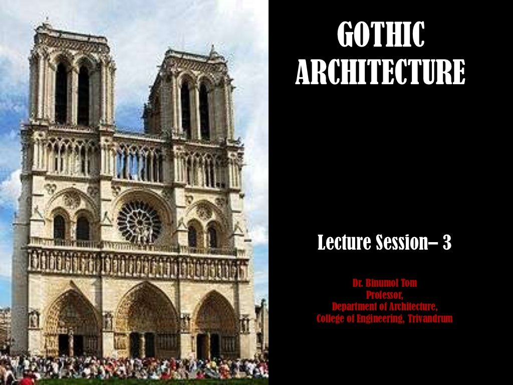 103 Slides Detailing Characteristics And History Of Gothic Architecture By Binumol Tom Via Slideshare