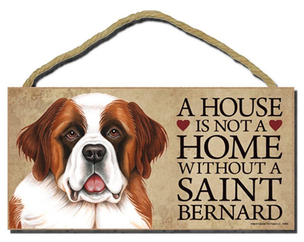 Details About Saint Bernard A House Is Not A Home Without A Saint Bernard Wooden Dog Sign St Bernard Dogs Dog Signs Bernard Dog