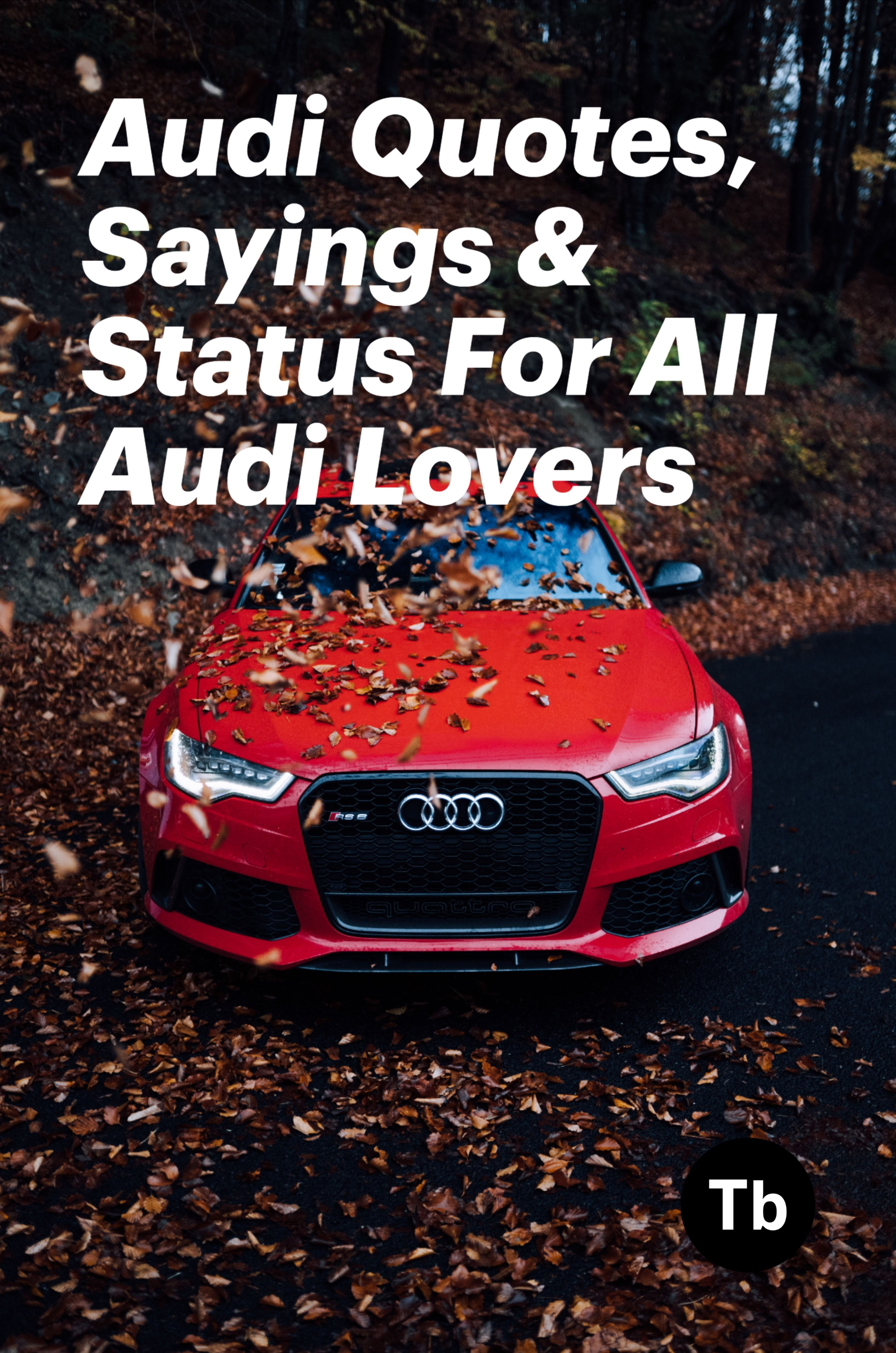 73 audi quotes sayings status for all audi lovers