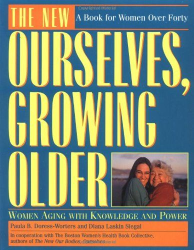 The New Ourselves, Growing Older by Paula B. Doress-Worters http://www.amazon.com/dp/0671872974/ref=cm_sw_r_pi_dp_fEzfxb1C6HV0C